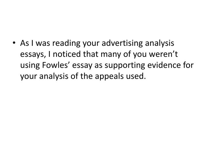 As I was reading your advertising analysis essays, I noticed that many of you weren't using