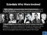 scientists who were involved
