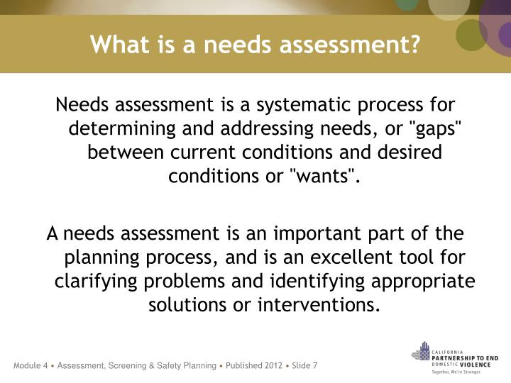 What is a needs assessment?