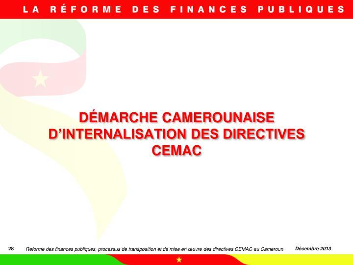 DÉMARCHE CAMEROUNAISE D'INTERNALISATION DES DIRECTIVES CEMAC