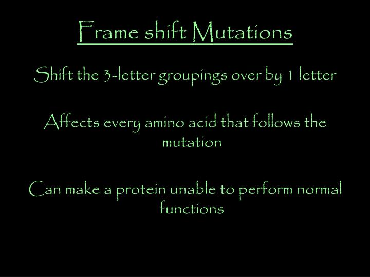 Frame shift Mutations