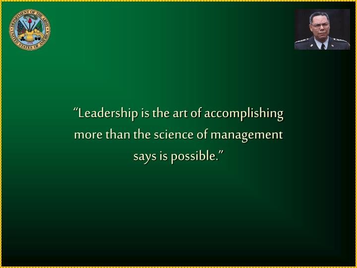 """Leadership is the art of accomplishing"