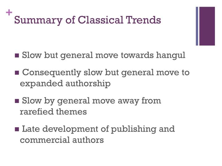 Summary of Classical Trends
