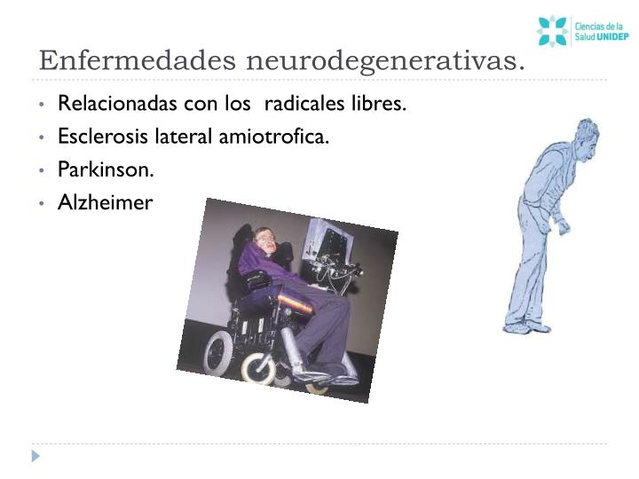 Enfermedades neurodegenerativas.