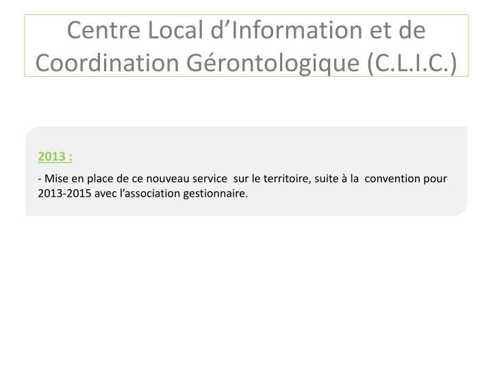 Centre Local d'Information et de Coordination Gérontologique (C.L.I.C.)