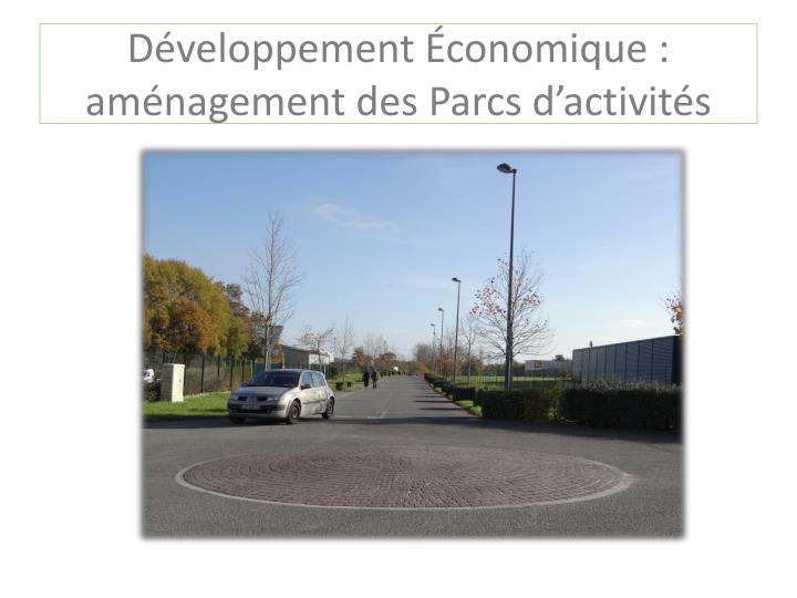 Développement Économique : aménagement des Parcs d'activités