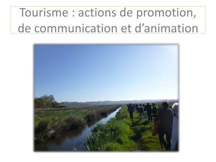 Tourisme : actions de promotion, de communication et d'animation