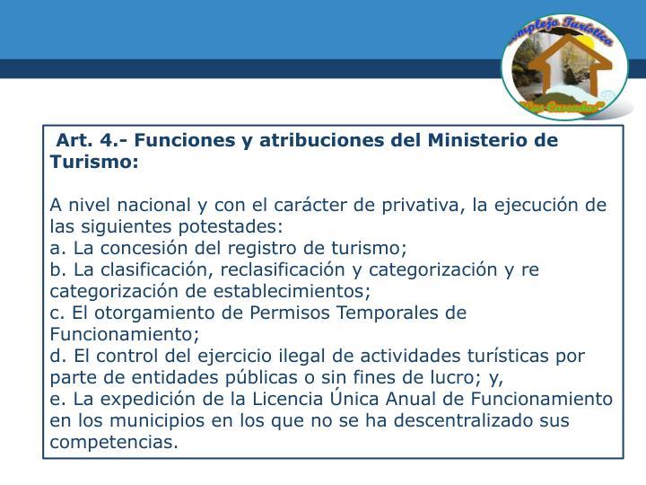 Art. 4.- Funciones y atribuciones del Ministerio de Turismo: