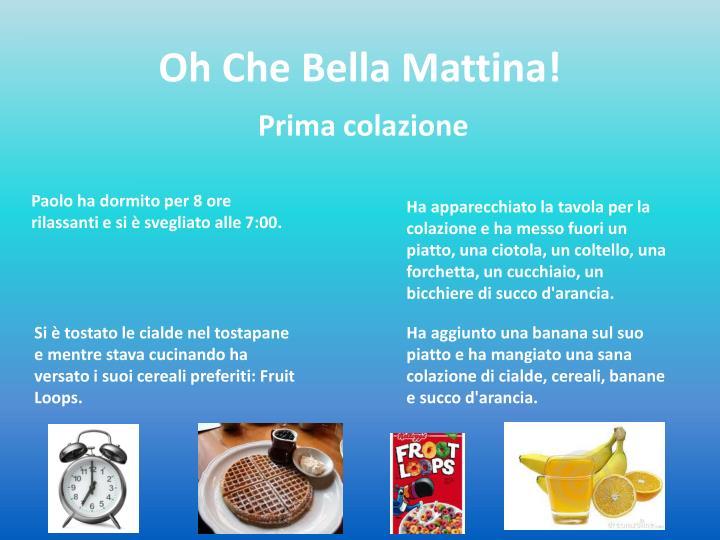 Oh Che Bella Mattina!