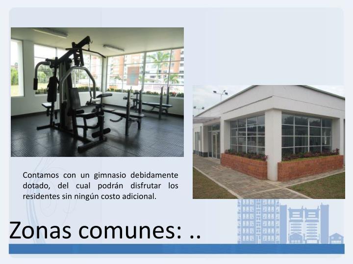 Contamos con un gimnasio debidamente dotado, del cual podrán disfrutar los residentes sin ningún costo adicional.