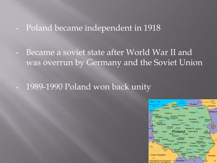 Poland became independent in 1918