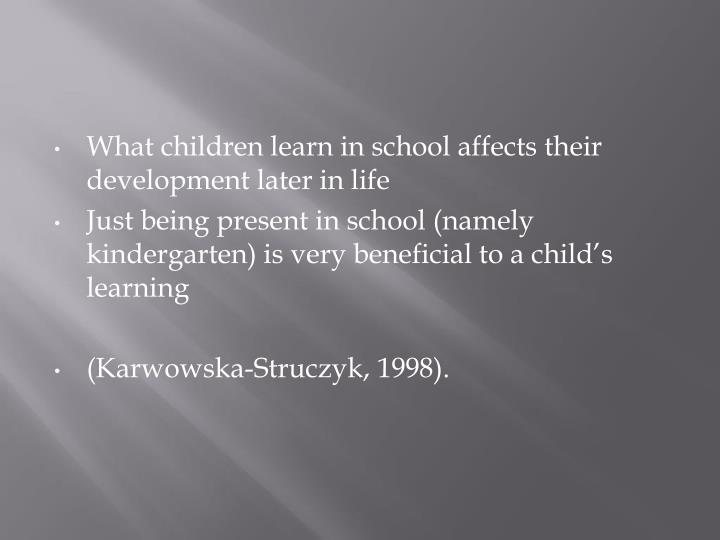 What children learn in school affects their development later in life
