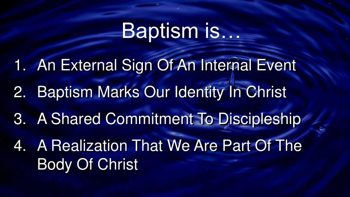 Baptism is…