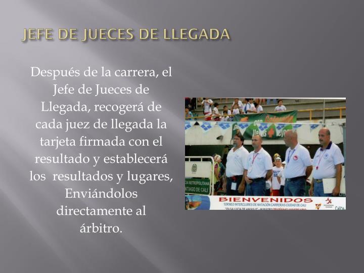 JEFE DE JUECES DE LLEGADA