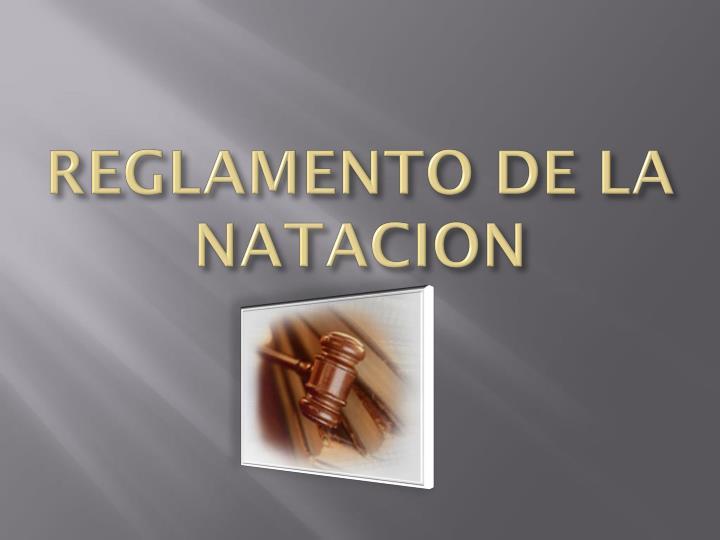 REGLAMENTO DE LA NATACION