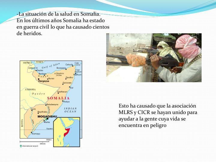-La situación de la salud en Somalia.