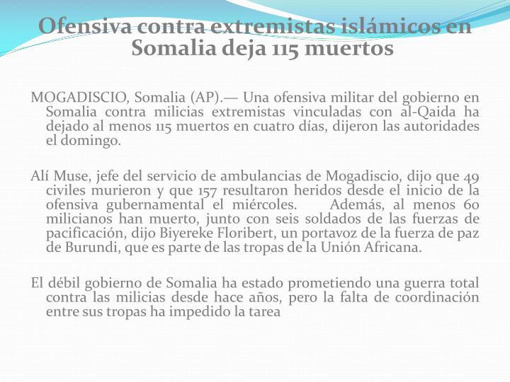 Ofensiva contra extremistas islámicos en Somalia deja 115 muertos