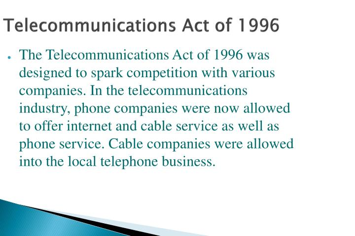 a review of the telecommunication act of 1996 Telecommunications act, 1996 the authority may review a the holder of a licence which exists at the commencement of the telecommunications amendment act.