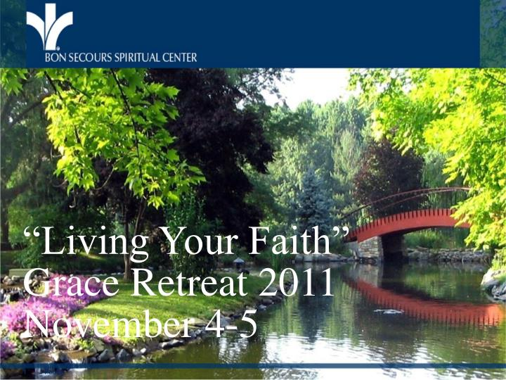 Living your faith grace retreat 2011 november 4 5