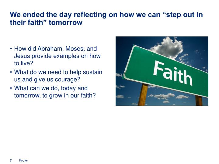 We ended the day reflecting on how we can step out in their faith tomorrow