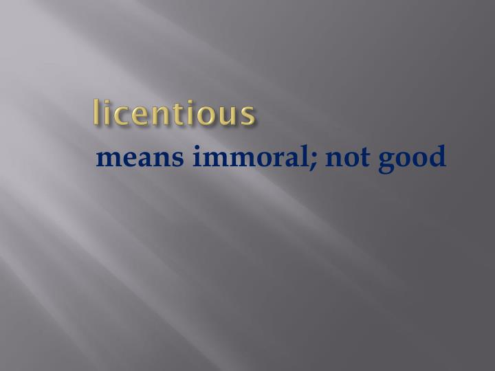 licentious