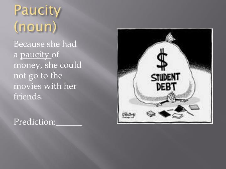 Paucity (noun)