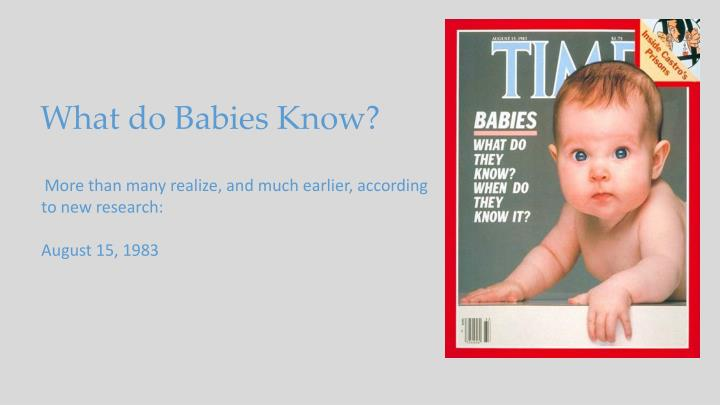 What do Babies Know?