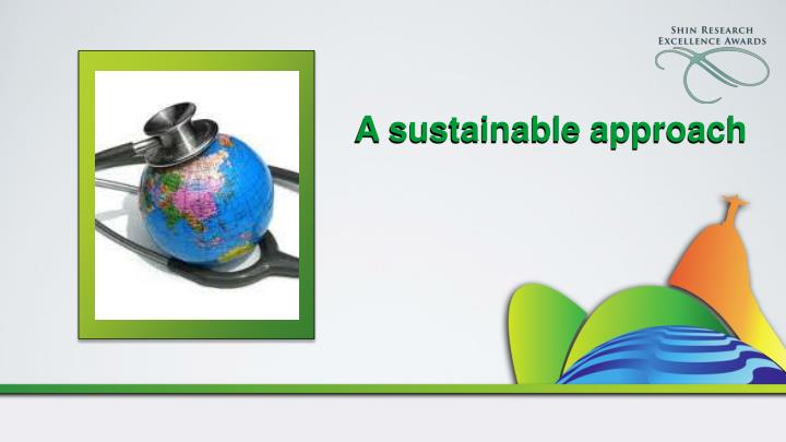 A sustainable approach
