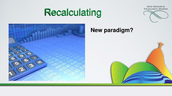 Recalculating