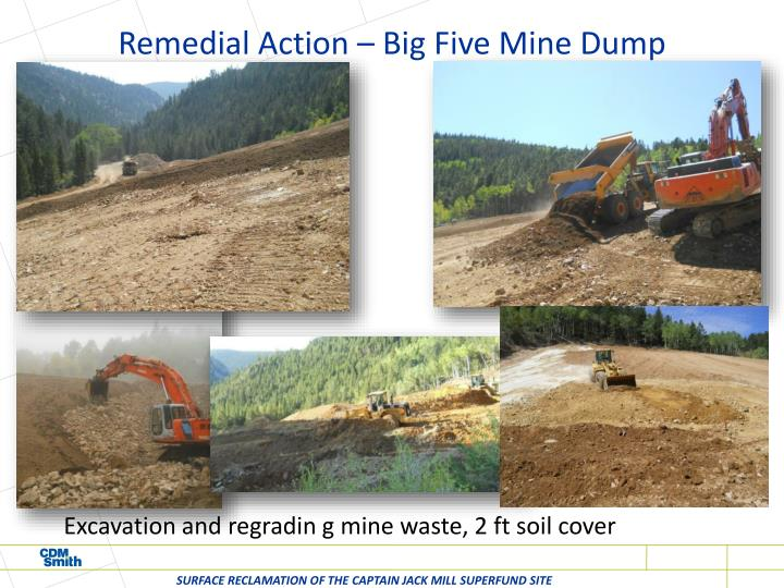 Remedial Action – Big Five Mine Dump