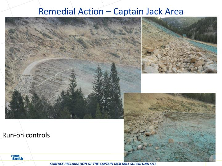 Remedial Action – Captain Jack Area