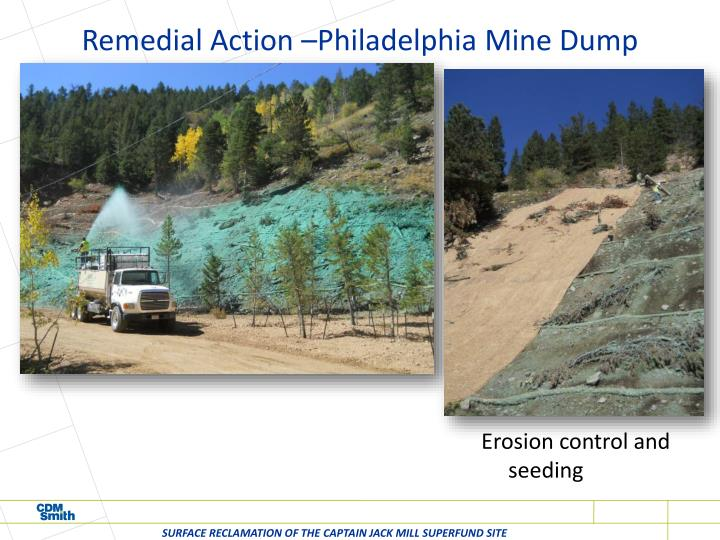 Remedial Action –Philadelphia Mine Dump