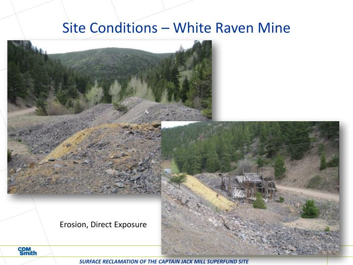 Site Conditions – White Raven Mine