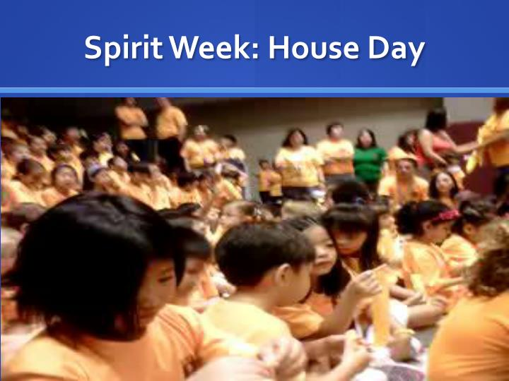 Spirit Week: House Day