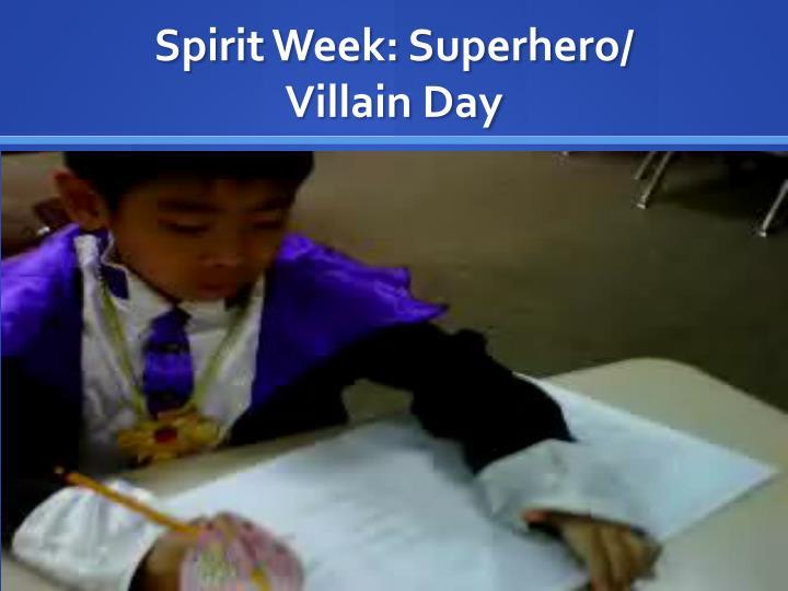 Spirit Week: Superhero/
