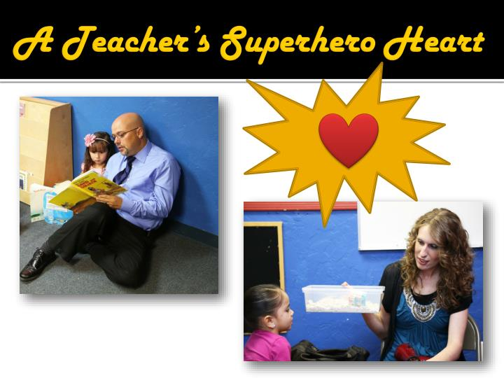A teacher s superhero heart