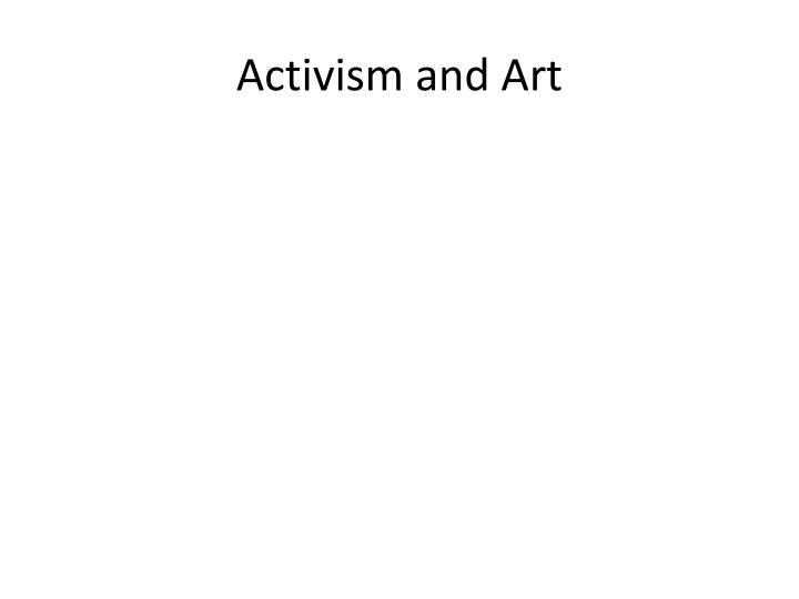 Activism and art