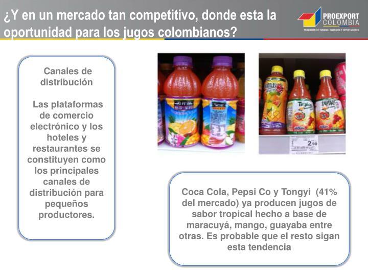 ¿Y en un mercado tan competitivo, donde esta la oportunidad para los jugos colombianos?
