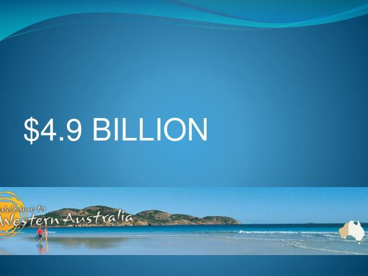 $4.9 BILLION
