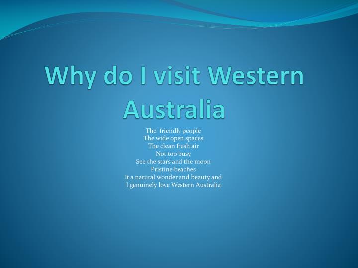 Why do I visit Western Australia