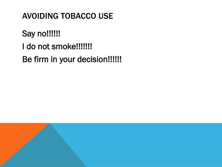 Avoiding tobacco use