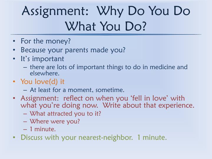 Assignment:  Why Do You Do What You Do?