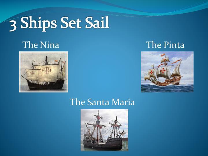 3 Ships Set Sail