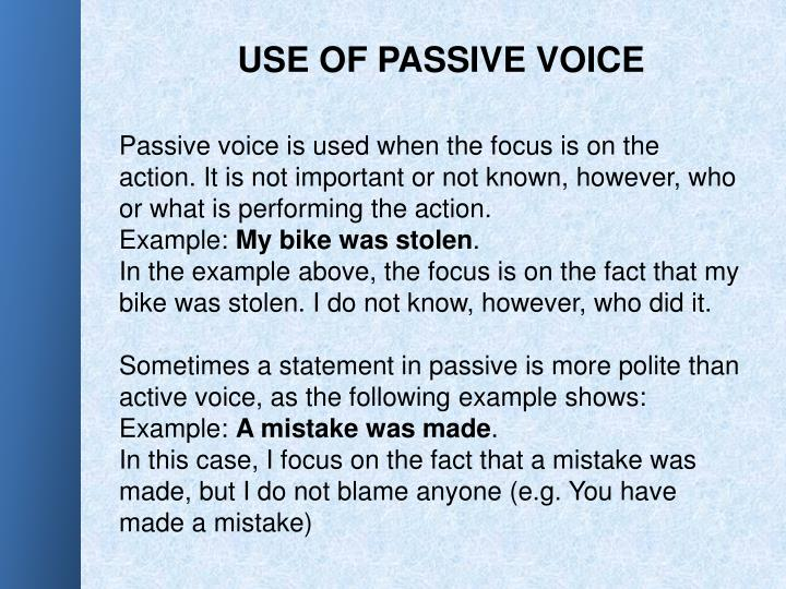 USE OF PASSIVE VOICE