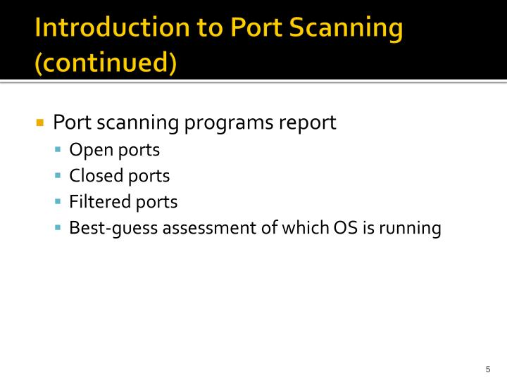 Introduction to Port Scanning (continued)