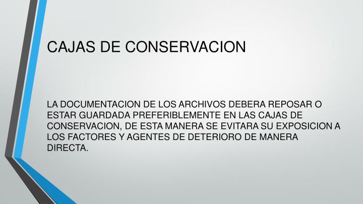CAJAS DE CONSERVACION