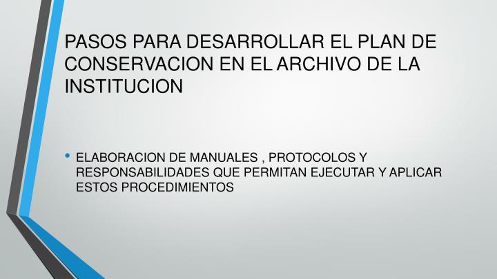 PASOS PARA DESARROLLAR EL PLAN DE CONSERVACION EN EL ARCHIVO DE LA INSTITUCION