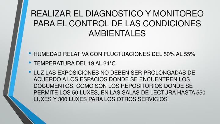 REALIZAR EL DIAGNOSTICO Y MONITOREO PARA EL CONTROL DE LAS CONDICIONES AMBIENTALES