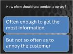 how often should you conduct a survey