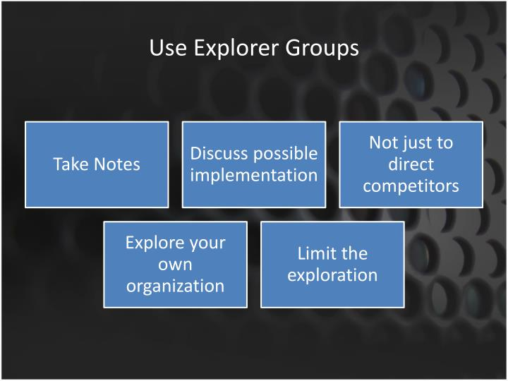 Use Explorer Groups